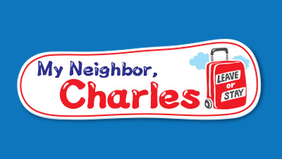 My Neighbor, Charles