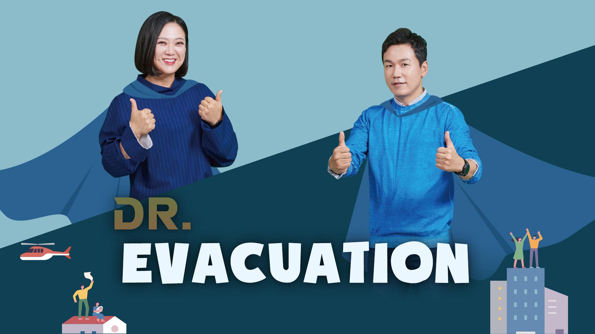 Dr. Evacuation