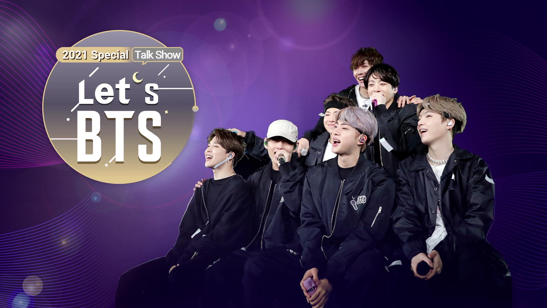 2021 Special Talk Show <Let's BTS>