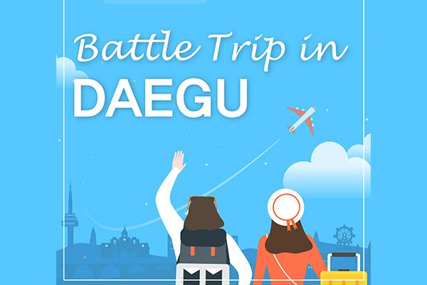 Battle Trip in DAEGU