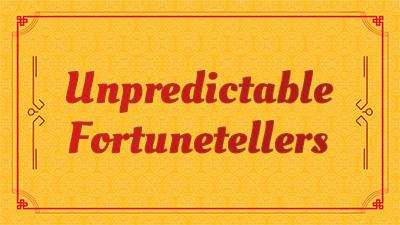 Unpredictable Fortunetellers