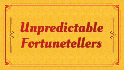 Unpredictable Fortunetellers
