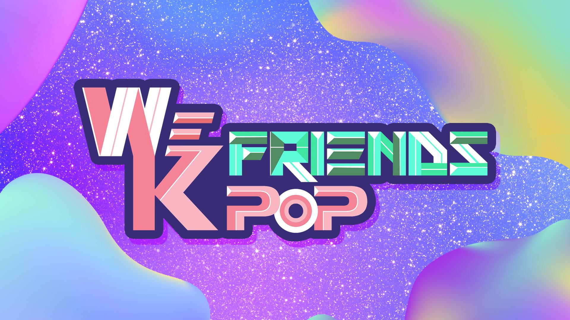 We K-Pop Friends