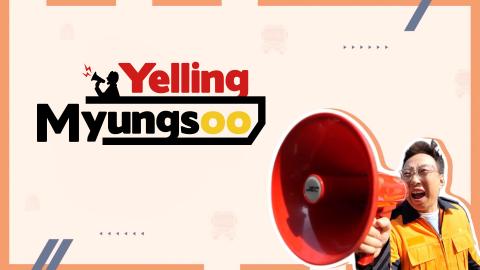 Yelling Myungsoo